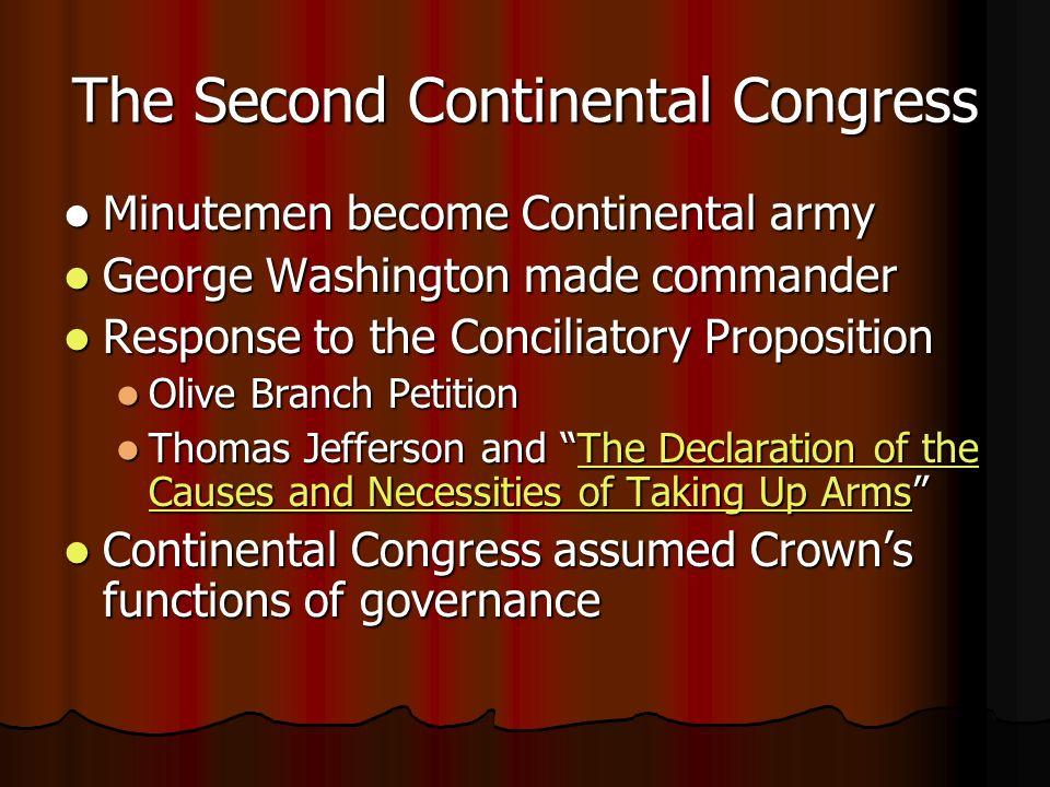 The Second Continental Congress Minutemen become Continental army Minutemen become Continental army George Washington made commander George Washington