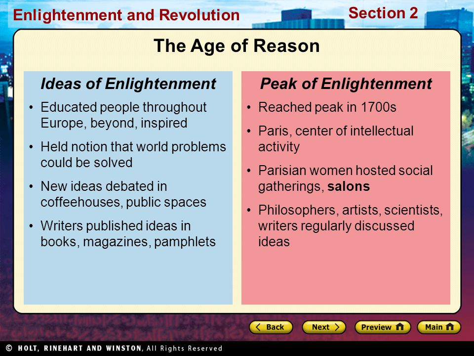 Section 2 Enlightenment and Revolution Reached peak in 1700s Paris, center of intellectual activity Parisian women hosted social gatherings, salons Ph
