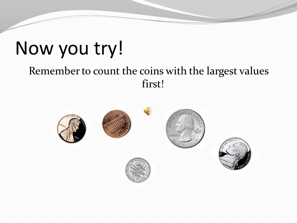 Adding mixed coins Did you count 27 ¢? 10 20 25 26 27