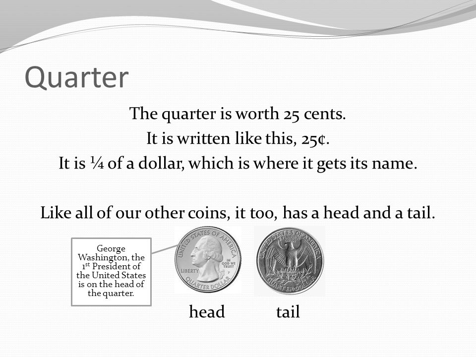 Dime The dime is worth 10 cents. It is written like this 10¢. Like the nickel, it is silver in, color. Like the nickel and penny, the dime has a head