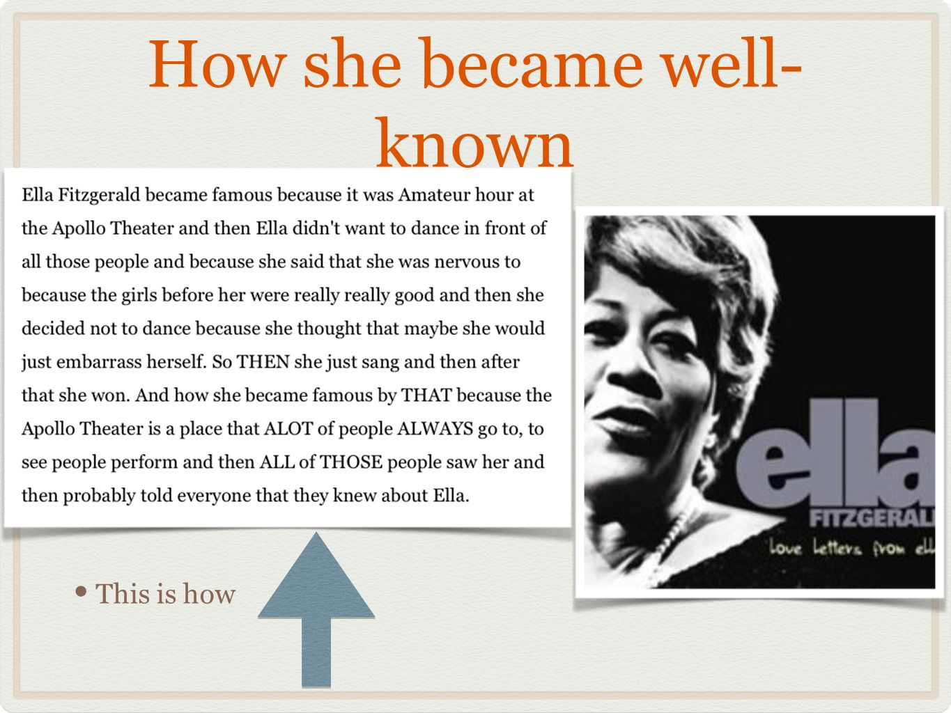 How she became well- known This is how