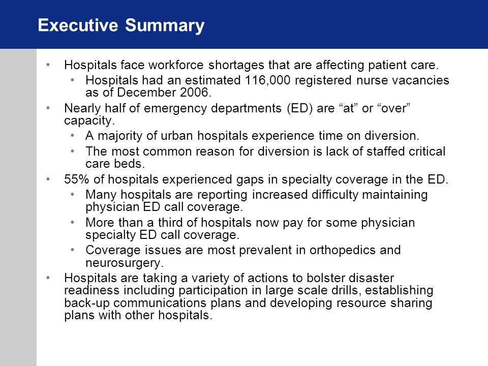 Executive Summary Hospitals face workforce shortages that are affecting patient care.