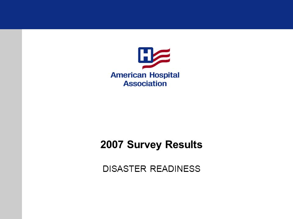 2007 Survey Results DISASTER READINESS
