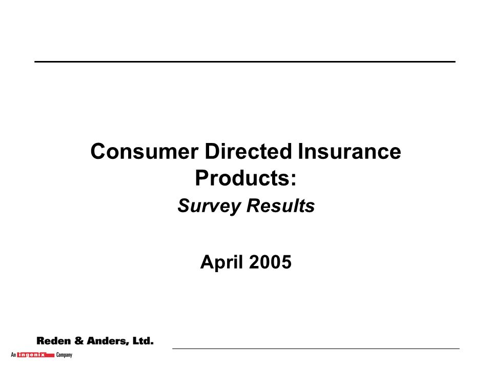 Consumer Directed Insurance Products: Survey Results April 2005
