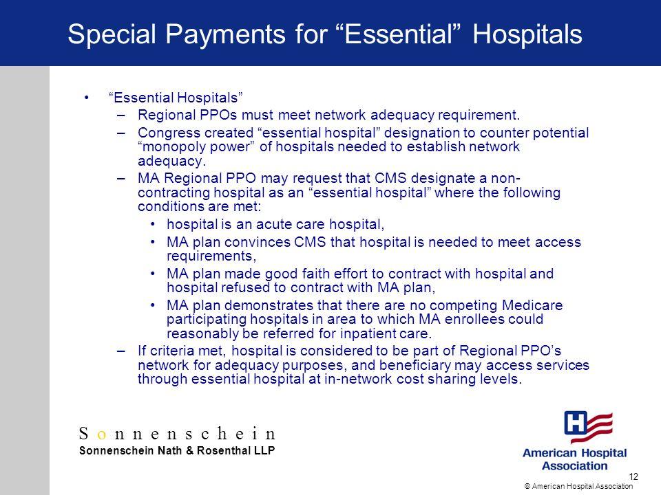 Sonnenschein Sonnenschein Nath & Rosenthal LLP © American Hospital Association 12 Special Payments for Essential Hospitals Essential Hospitals –Region