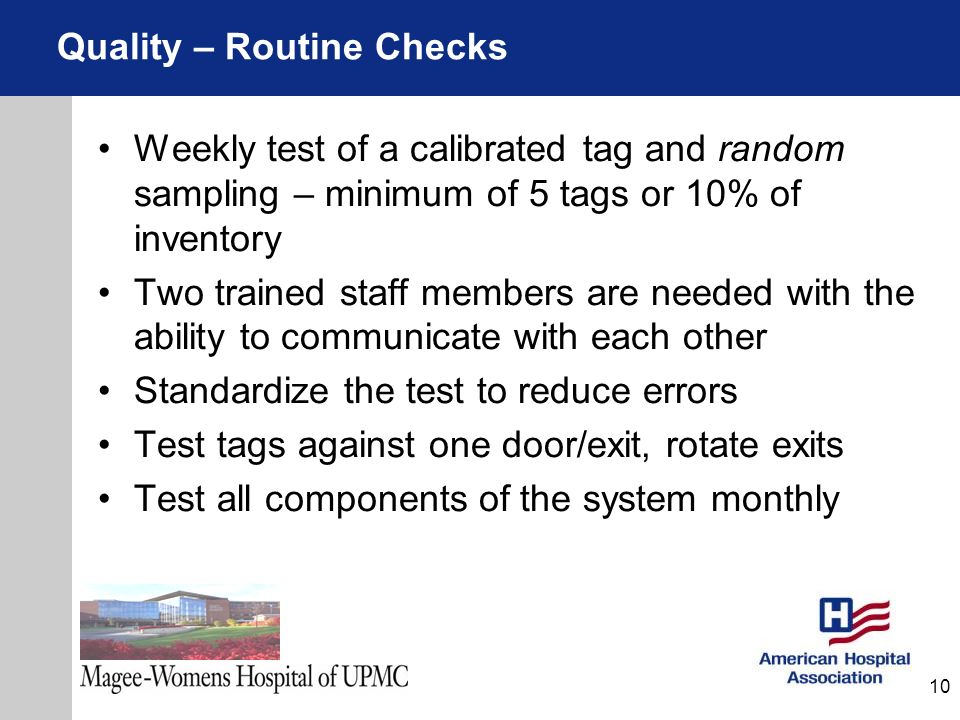 Weekly test of a calibrated tag and random sampling – minimum of 5 tags or 10% of inventory Two trained staff members are needed with the ability to c