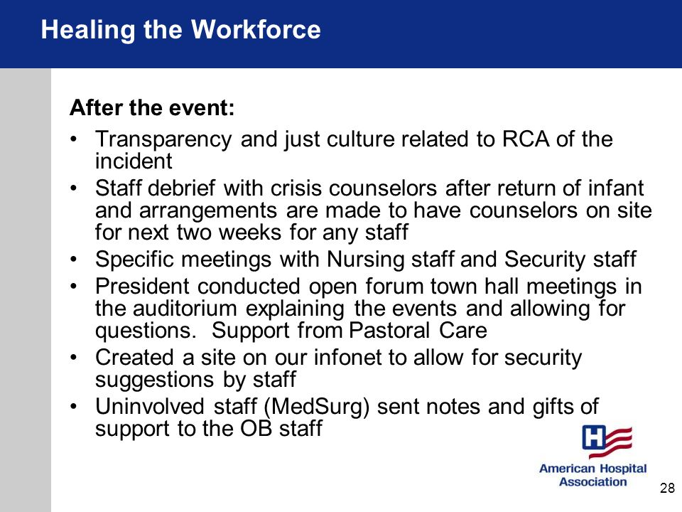 After the event: Transparency and just culture related to RCA of the incident Staff debrief with crisis counselors after return of infant and arrangem