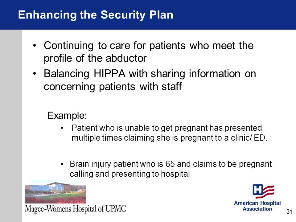 Continuing to care for patients who meet the profile of the abductor Balancing HIPPA with sharing information on concerning patients with staff Exampl