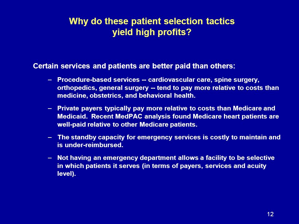 12 Why do these patient selection tactics yield high profits.