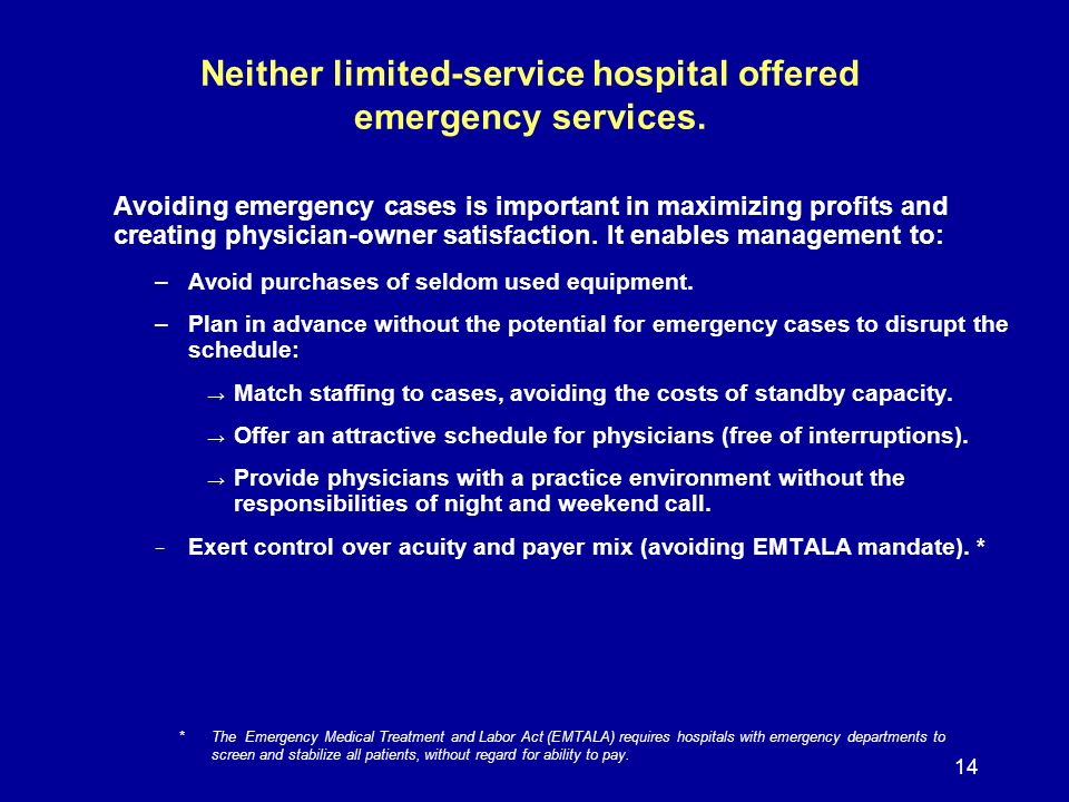 14 Neither limited-service hospital offered emergency services.