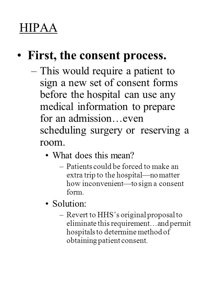 HIPAA First, the consent process.