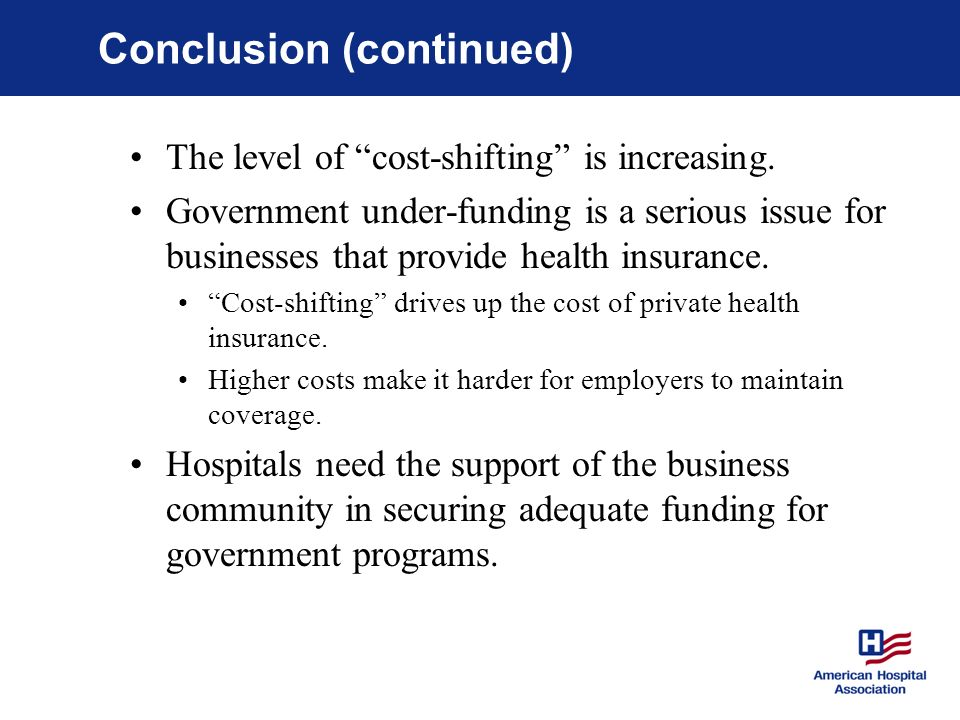 Conclusion (continued) The level of cost-shifting is increasing.