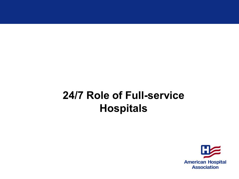 Americans rely heavily on the 24/7 access to care provided by hospital EDs… One third of hospital care begins in the emergency department.