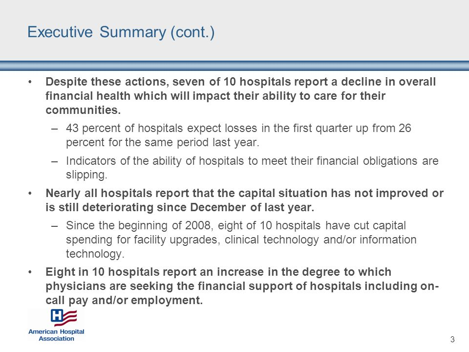 3 Executive Summary (cont.) Despite these actions, seven of 10 hospitals report a decline in overall financial health which will impact their ability
