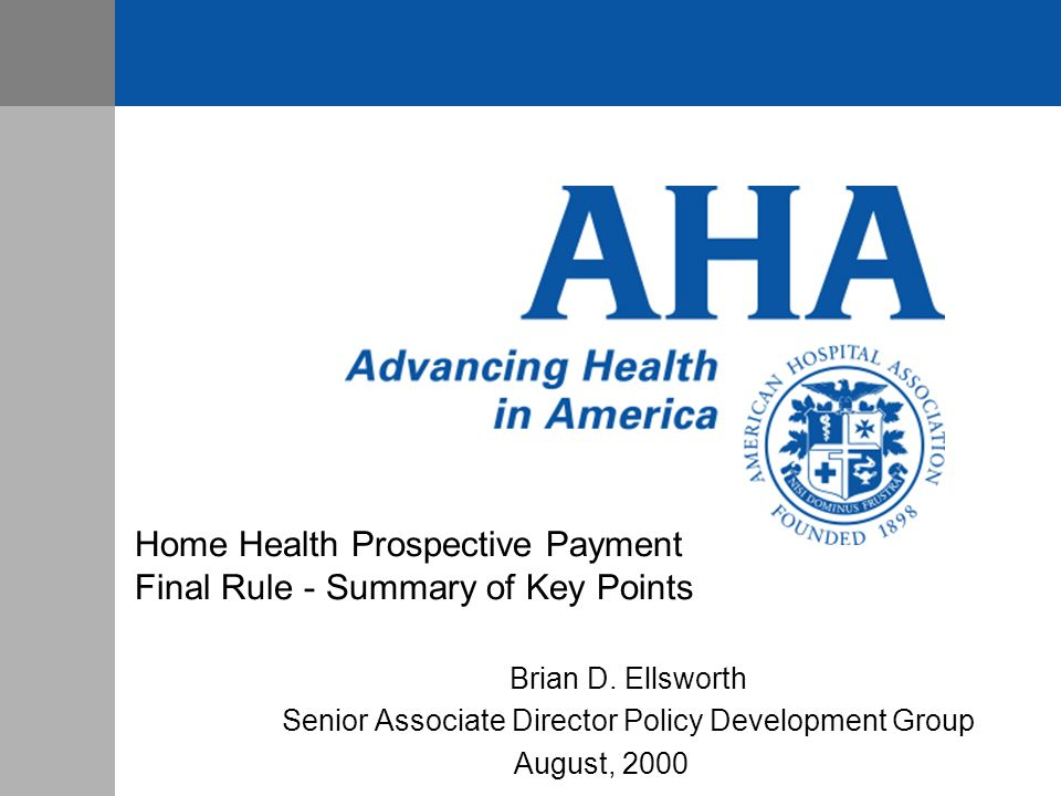 Home Health Prospective Payment Final Rule - Summary of Key Points Brian D.