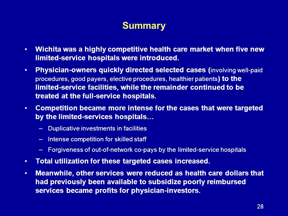 28 Summary Wichita was a highly competitive health care market when five new limited-service hospitals were introduced.