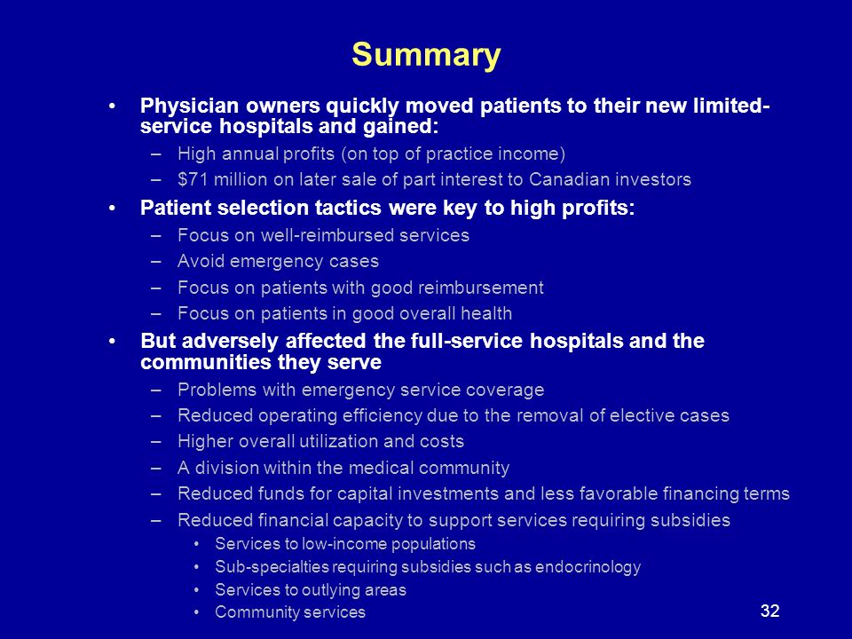 32 Summary Physician owners quickly moved patients to their new limited- service hospitals and gained: –High annual profits (on top of practice income