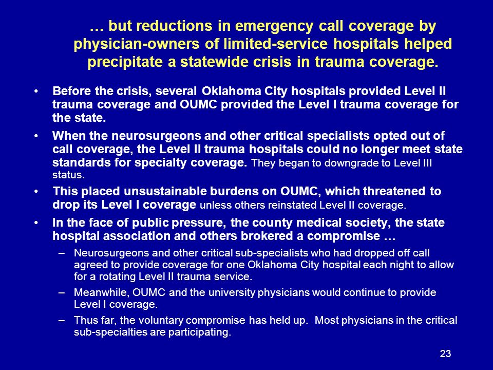 23 … but reductions in emergency call coverage by physician-owners of limited-service hospitals helped precipitate a statewide crisis in trauma covera