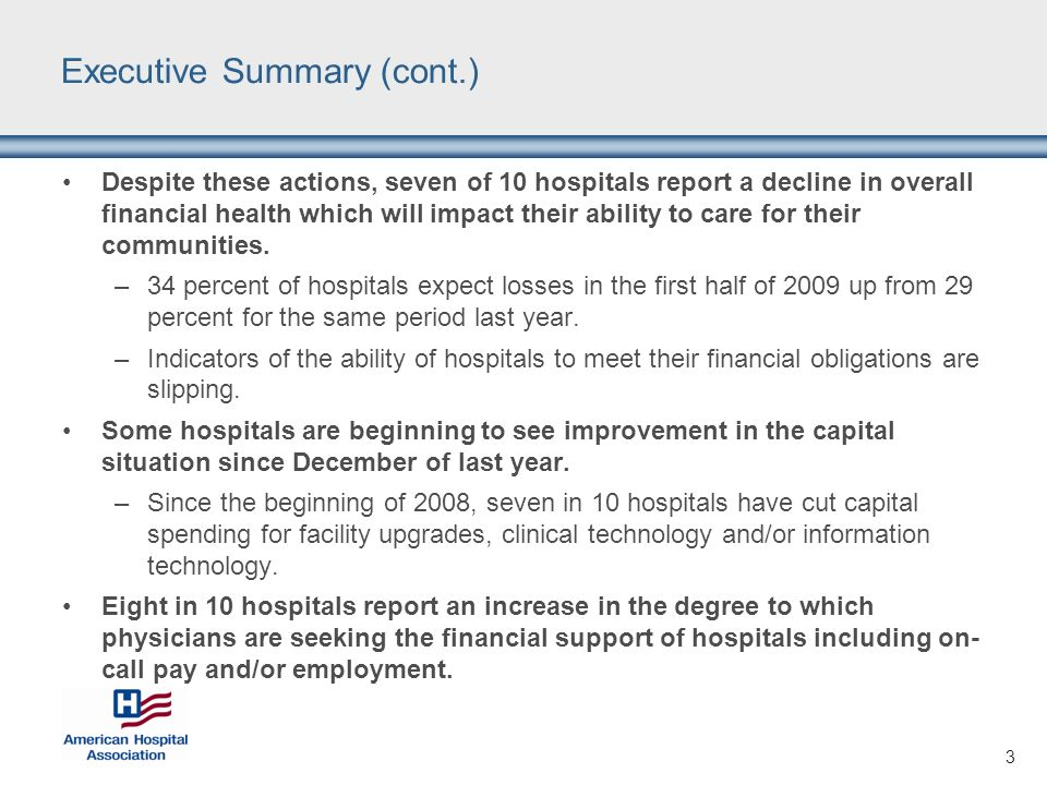 3 Executive Summary (cont.) Despite these actions, seven of 10 hospitals report a decline in overall financial health which will impact their ability to care for their communities.