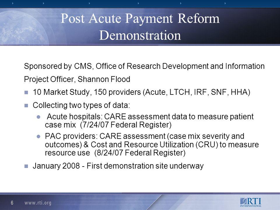 17 PAC PRD Timeline Market Selection: Fall 2007 Provider Enrollment: Market 1: November, 2007 Market 2-10: December, 2007-March 2008
