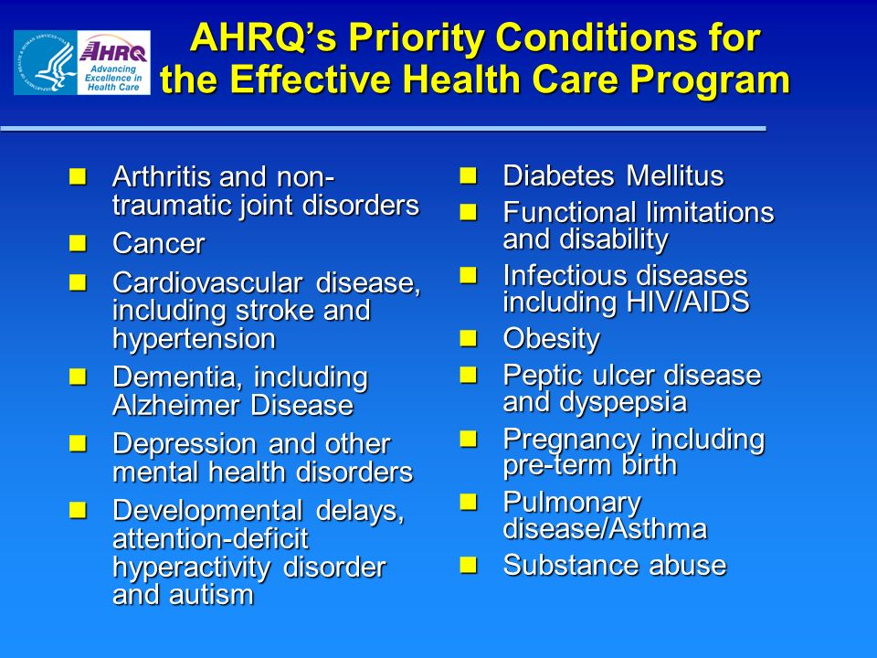 AHRQs Priority Conditions for the Effective Health Care Program Arthritis and non- traumatic joint disorders Arthritis and non- traumatic joint disord