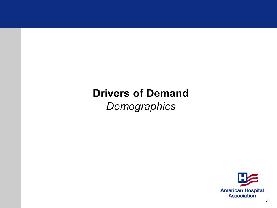 Drivers of Demand Demographics 9