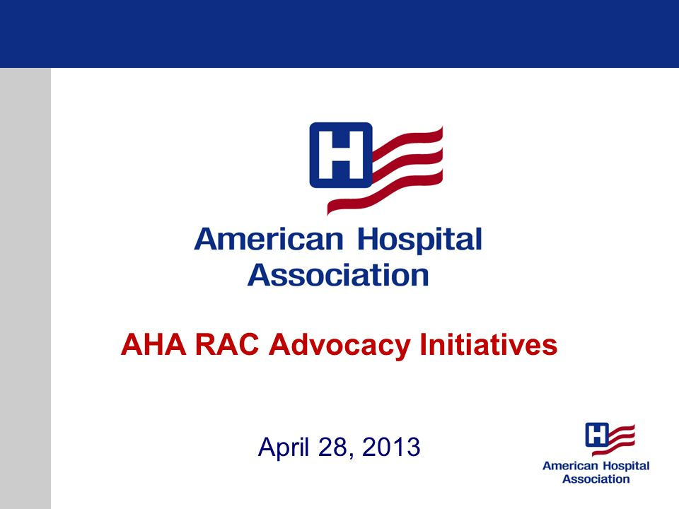 AHA RAC Advocacy Initiatives April 28, 2013