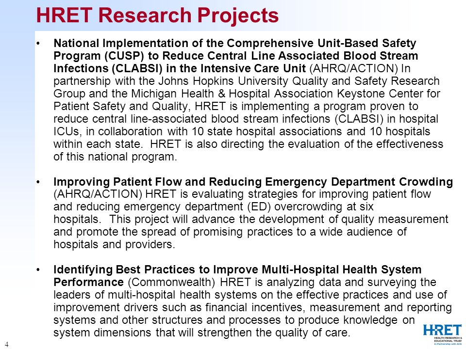 4 HRET Research Projects National Implementation of the Comprehensive Unit-Based Safety Program (CUSP) to Reduce Central Line Associated Blood Stream