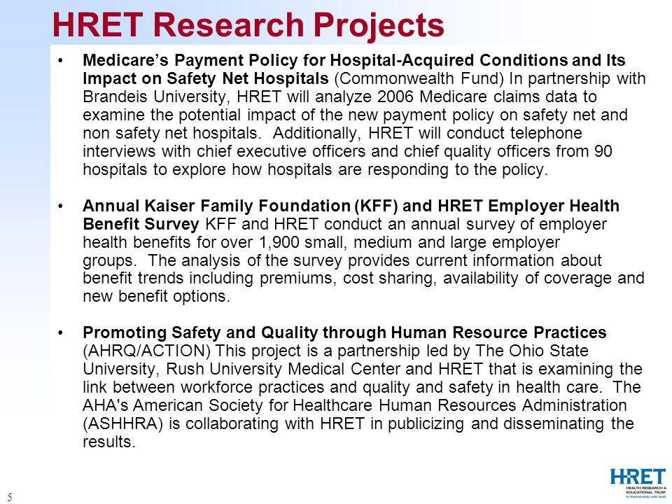 5 HRET Research Projects Medicares Payment Policy for Hospital-Acquired Conditions and Its Impact on Safety Net Hospitals (Commonwealth Fund) In partn