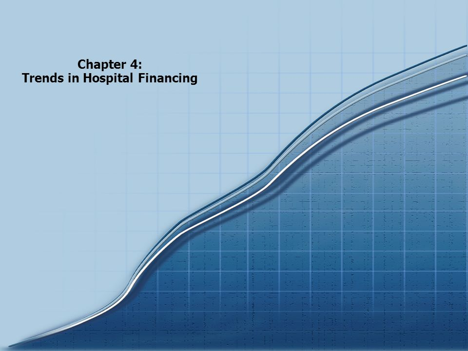 Chartbook 2005 Trends in the Overall Health Care Market Chapter 4: Trends in Hospital Financing