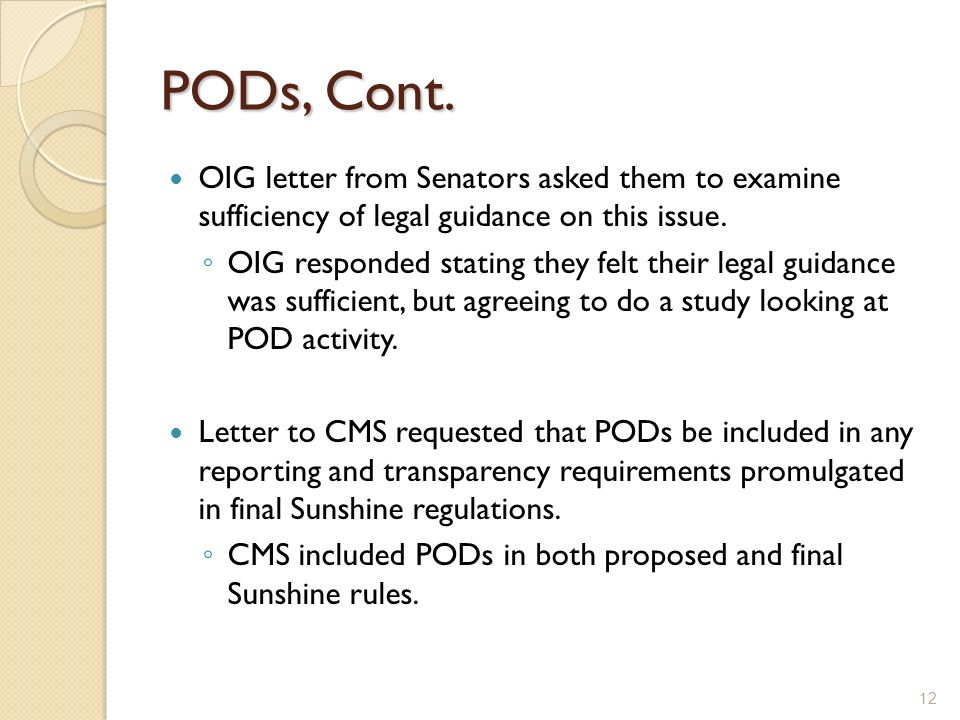 PODs, Cont. OIG letter from Senators asked them to examine sufficiency of legal guidance on this issue. OIG responded stating they felt their legal gu