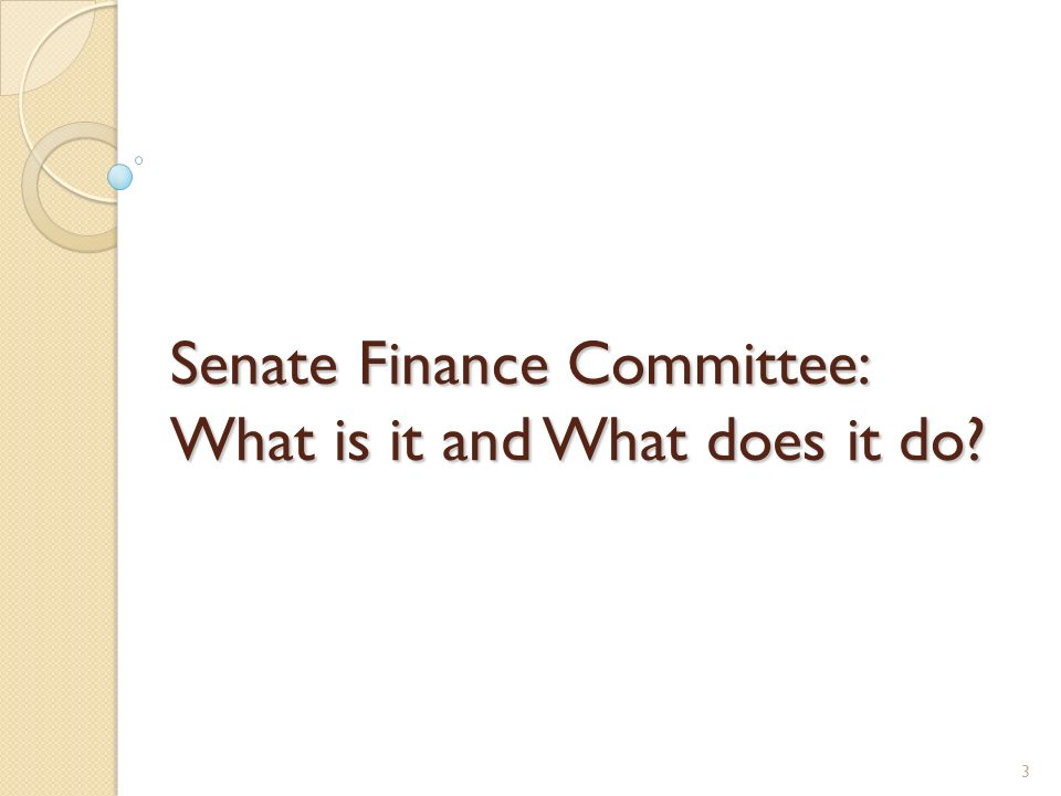 Senate Finance Committee: What is it and What does it do 3