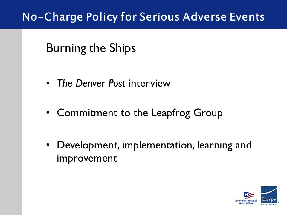 No-Charge Policy for Serious Adverse Events Burning the Ships The Denver Post interview Commitment to the Leapfrog Group Development, implementation,