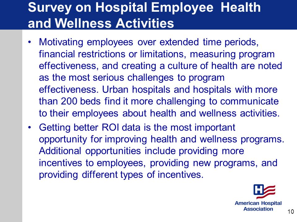 Survey on Hospital Employee Health and Wellness Activities Motivating employees over extended time periods, financial restrictions or limitations, mea