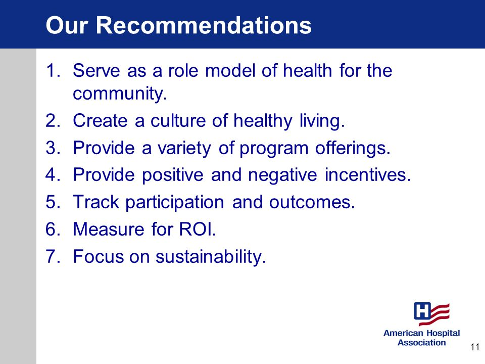 Our Recommendations 1.Serve as a role model of health for the community. 2.Create a culture of healthy living. 3.Provide a variety of program offering