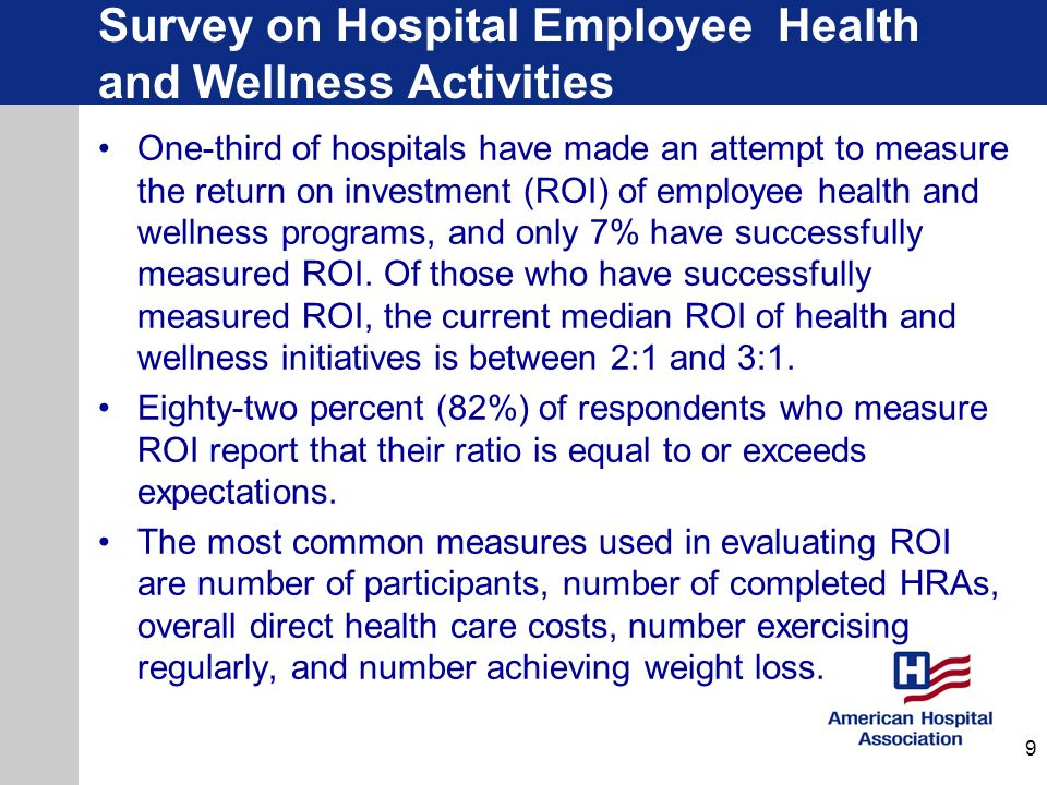 Survey on Hospital Employee Health and Wellness Activities Motivating employees over extended time periods, financial restrictions or limitations, measuring program effectiveness, and creating a culture of health are noted as the most serious challenges to program effectiveness.