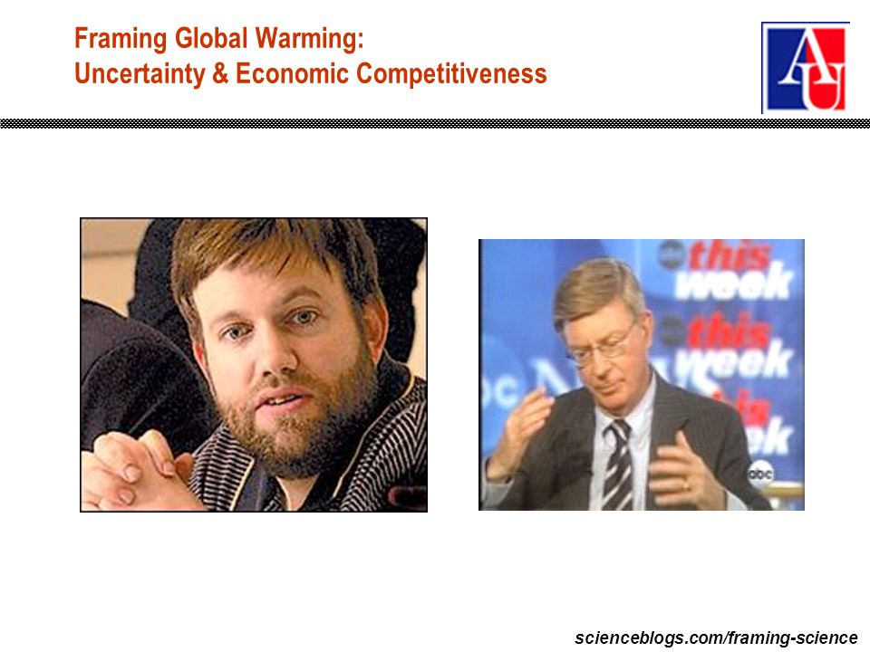 scienceblogs.com/framing-science Framing Global Warming: Uncertainty & Economic Competitiveness