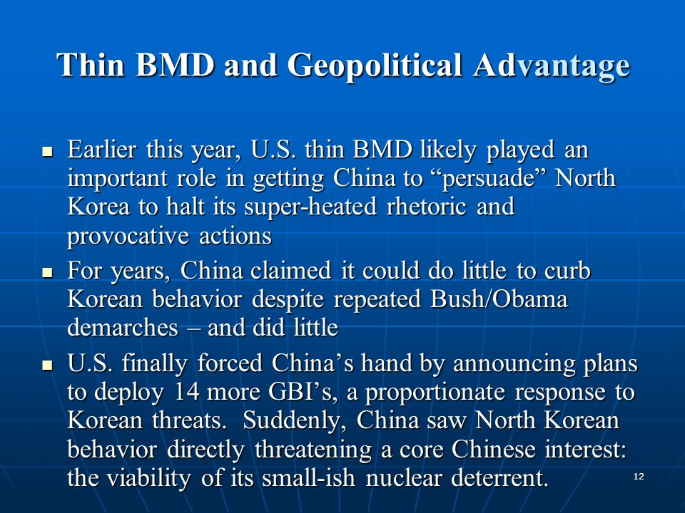 12 Thin BMD and Geopolitical Advantage Earlier this year, U.S.