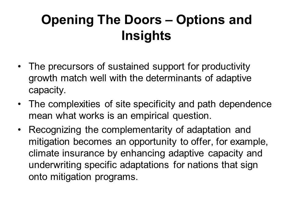 Opening The Doors – Options and Insights The precursors of sustained support for productivity growth match well with the determinants of adaptive capacity.