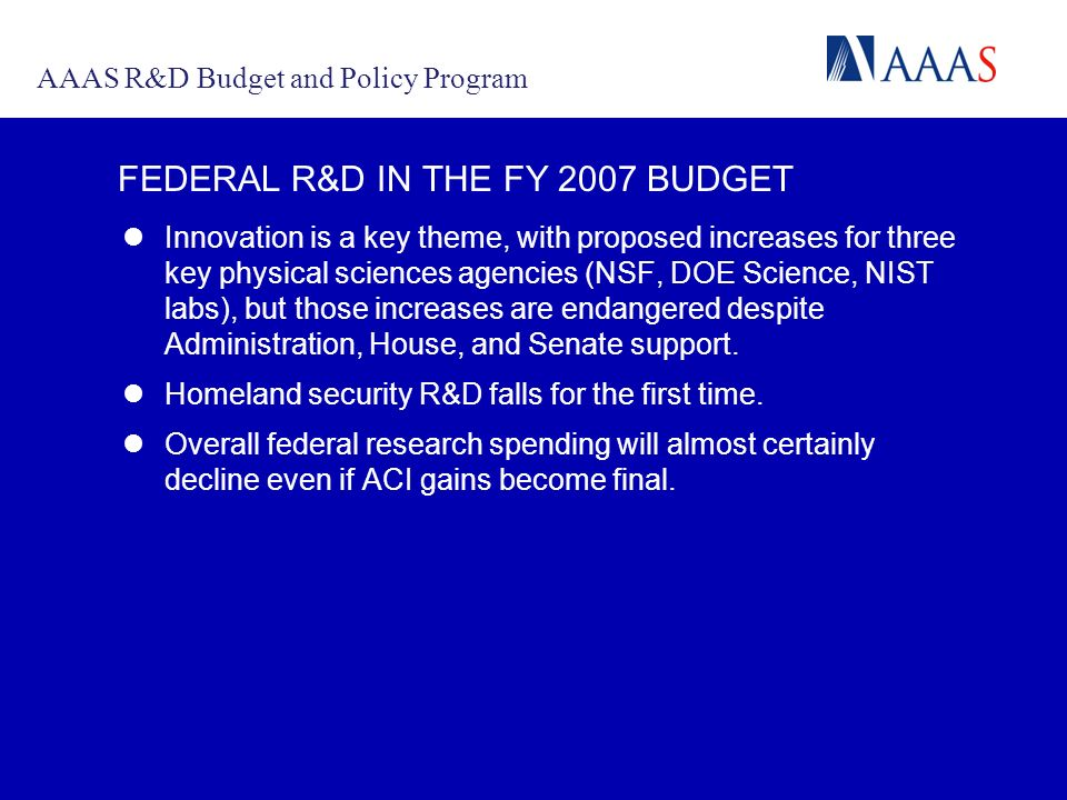 A COMMUNICATION PORTAL FOR THE MACARTHUR INITIATIVE FEDERAL R&D IN THE FY 2007 BUDGET Innovation is a key theme, with proposed increases for three key physical sciences agencies (NSF, DOE Science, NIST labs), but those increases are endangered despite Administration, House, and Senate support.
