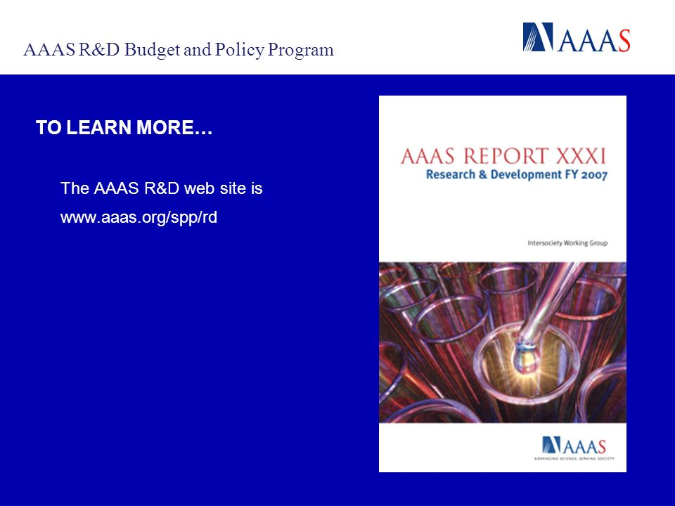 A COMMUNICATION PORTAL FOR THE MACARTHUR INITIATIVE TO LEARN MORE… The AAAS R&D web site is   AAAS R&D Budget and Policy Program