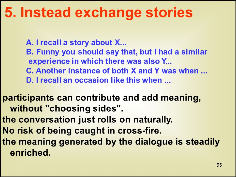 55 A. I recall a story about X... B.