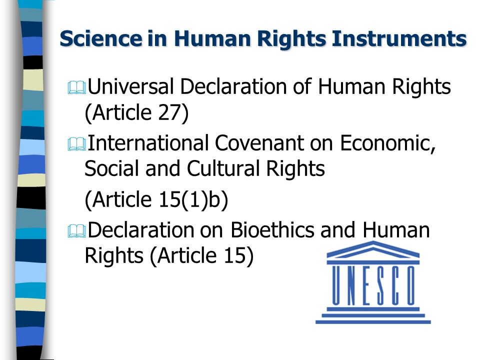 REBSP in the UDHR Article 27(1) Everyone has the right…to share in scientific advancement and its benefits