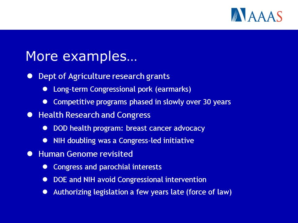 More examples… Dept of Agriculture research grants Long-term Congressional pork (earmarks) Competitive programs phased in slowly over 30 years Health