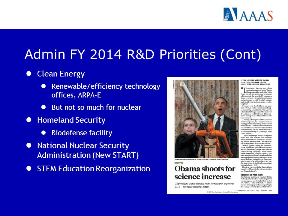 Admin FY 2014 R&D Priorities (Cont) Clean Energy Renewable/efficiency technology offices, ARPA-E But not so much for nuclear Homeland Security Biodefe