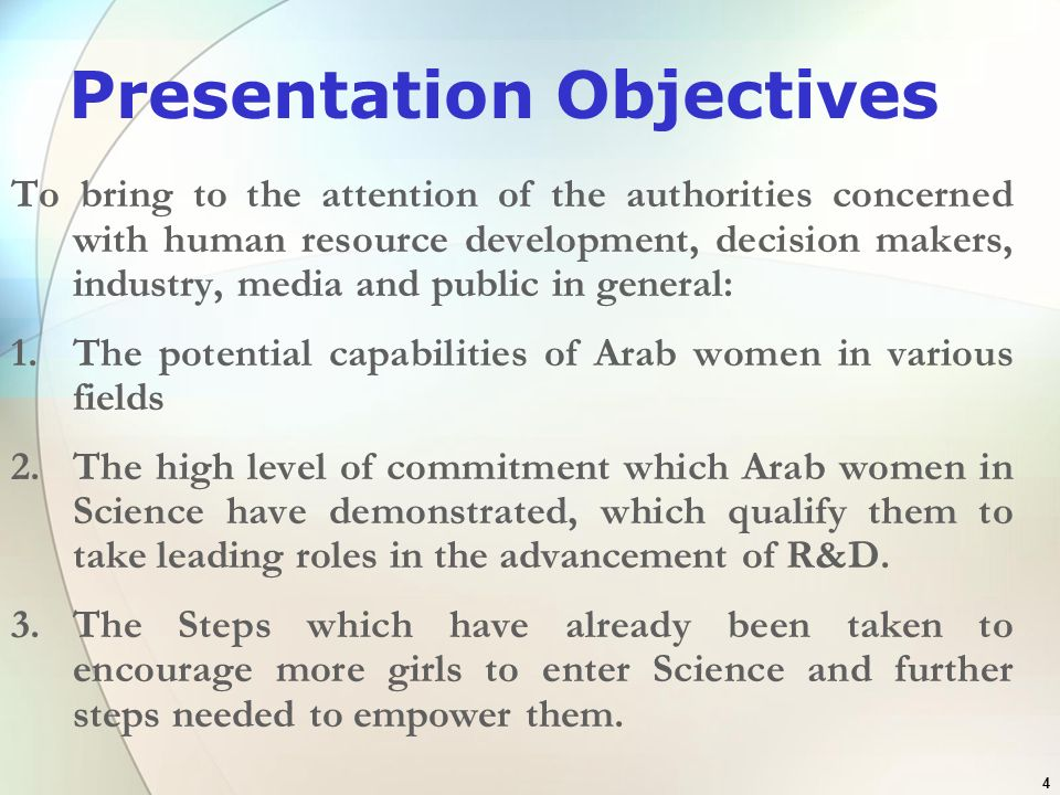 4 Presentation Objectives To bring to the attention of the authorities concerned with human resource development, decision makers, industry, media and