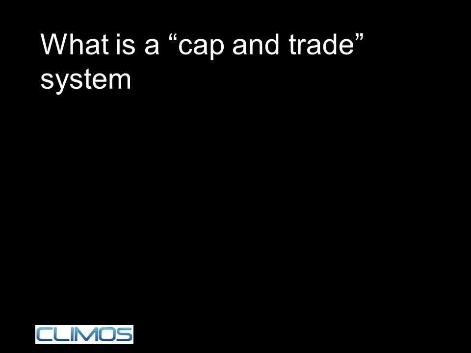 What is a cap and trade system