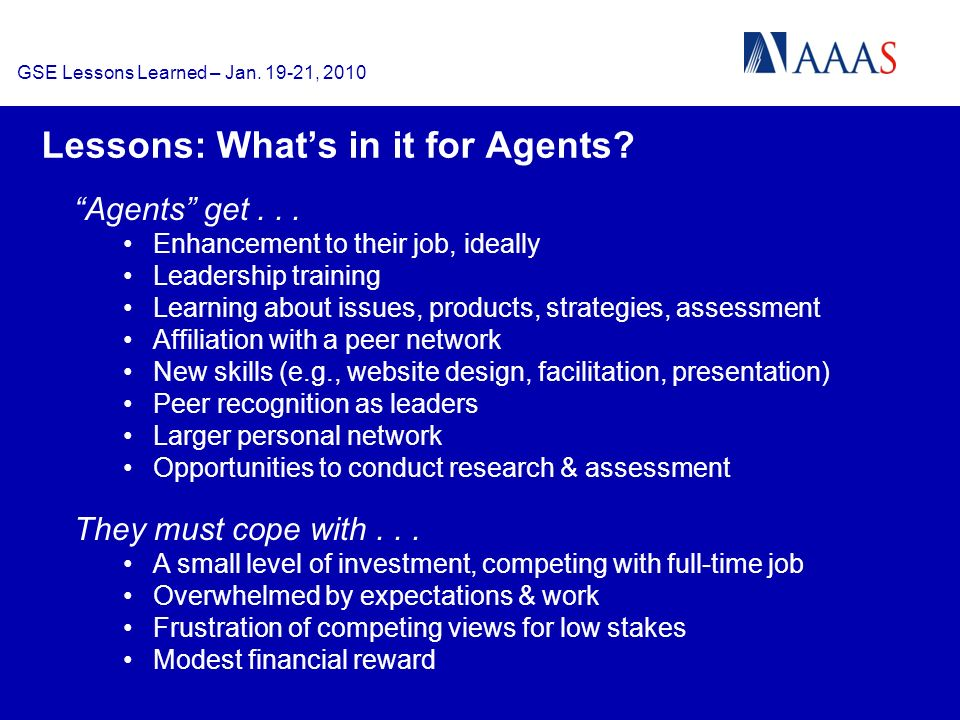 GSE Lessons Learned – Jan. 19-21, 2010 Lessons: Whats in it for Agents.