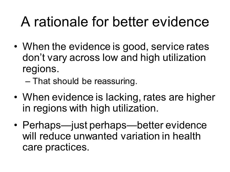 A rationale for better evidence When the evidence is good, service rates dont vary across low and high utilization regions.