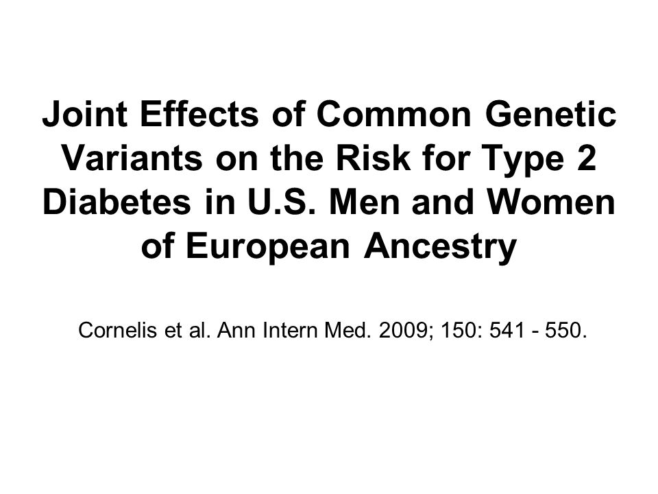 Joint Effects of Common Genetic Variants on the Risk for Type 2 Diabetes in U.S.